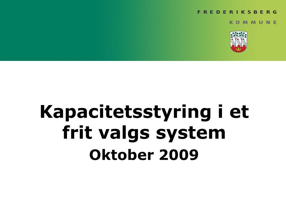Kapacitetsstyring i et frit valgs system Oktober 2009