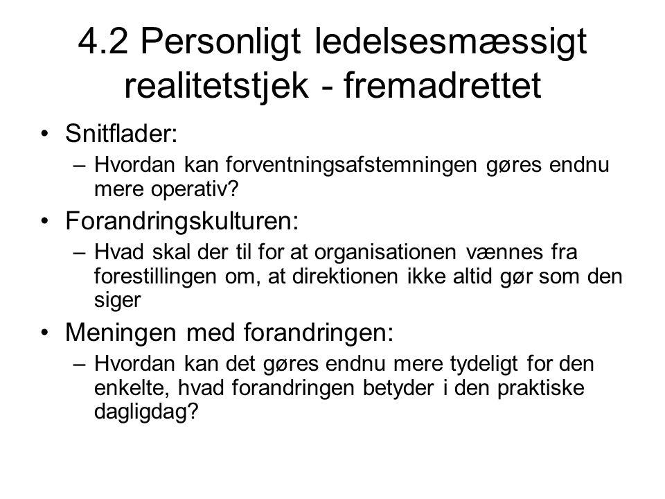 4.2 Personligt ledelsesmæssigt realitetstjek - fremadrettet