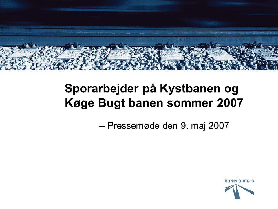 Sporarbejder på Kystbanen og Køge Bugt banen sommer 2007