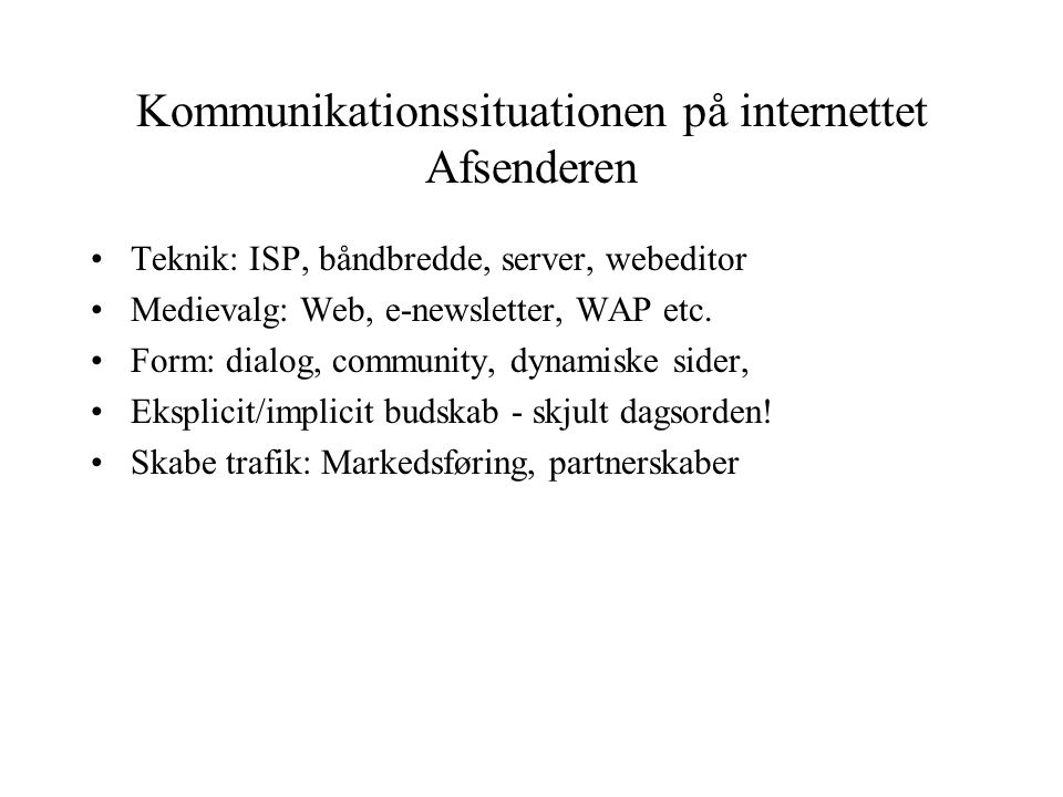 Kommunikationssituationen på internettet Afsenderen