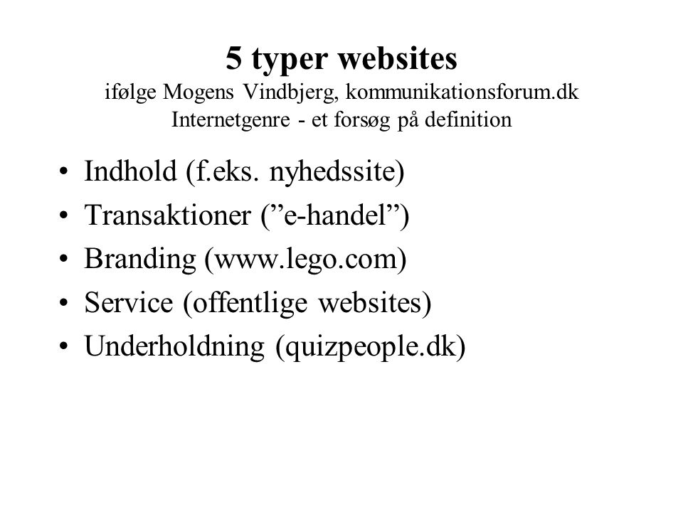 5 typer websites ifølge Mogens Vindbjerg, kommunikationsforum