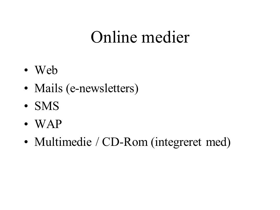 Online medier Web Mails (e-newsletters) SMS WAP