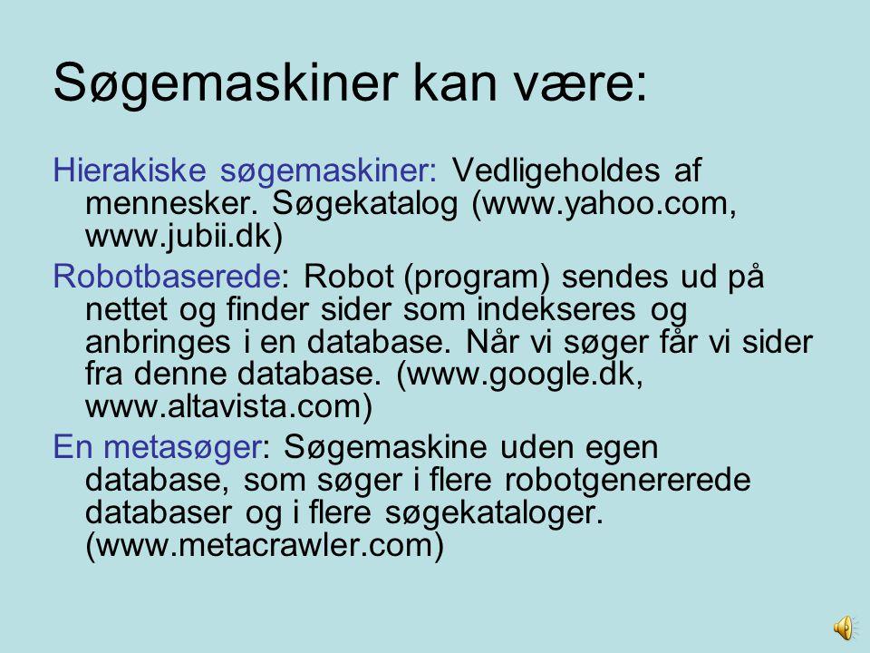 Søgemaskiner kan være: