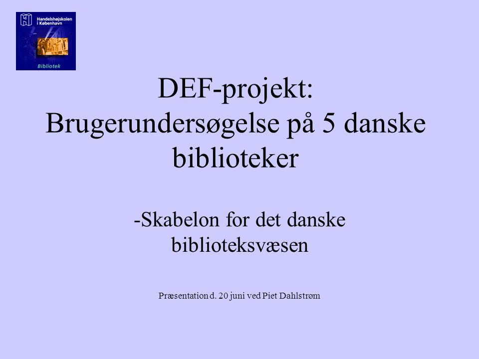 DEF-projekt: Brugerundersøgelse på 5 danske biblioteker