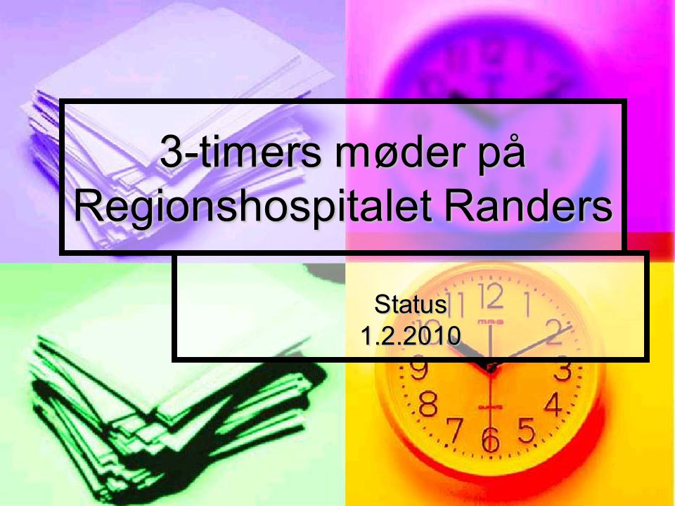 3-timers møder på Regionshospitalet Randers