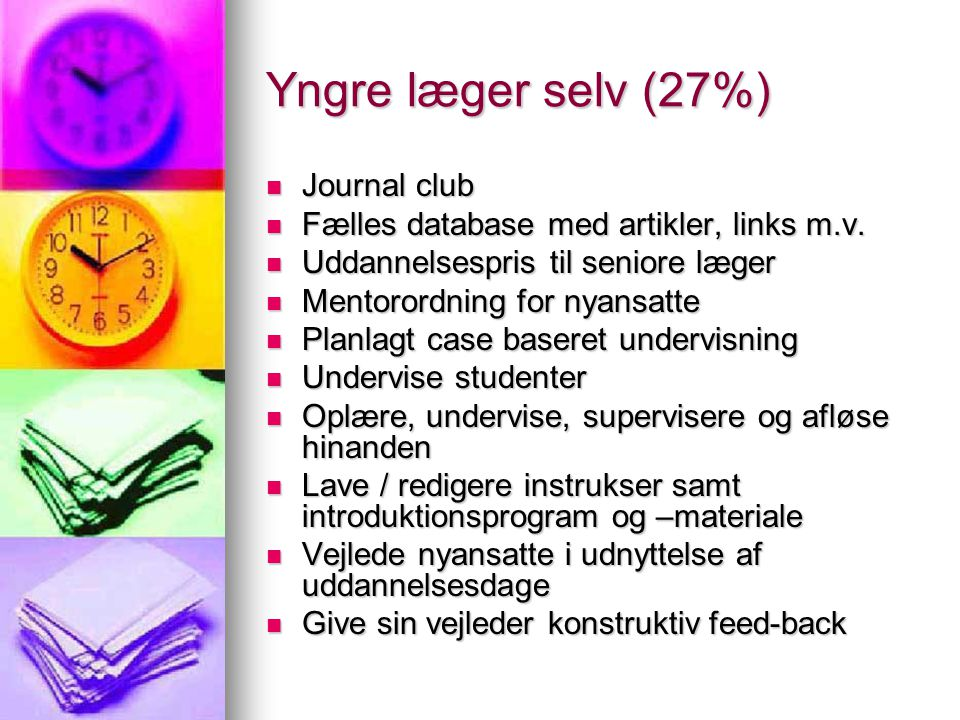 Yngre læger selv (27%) Journal club