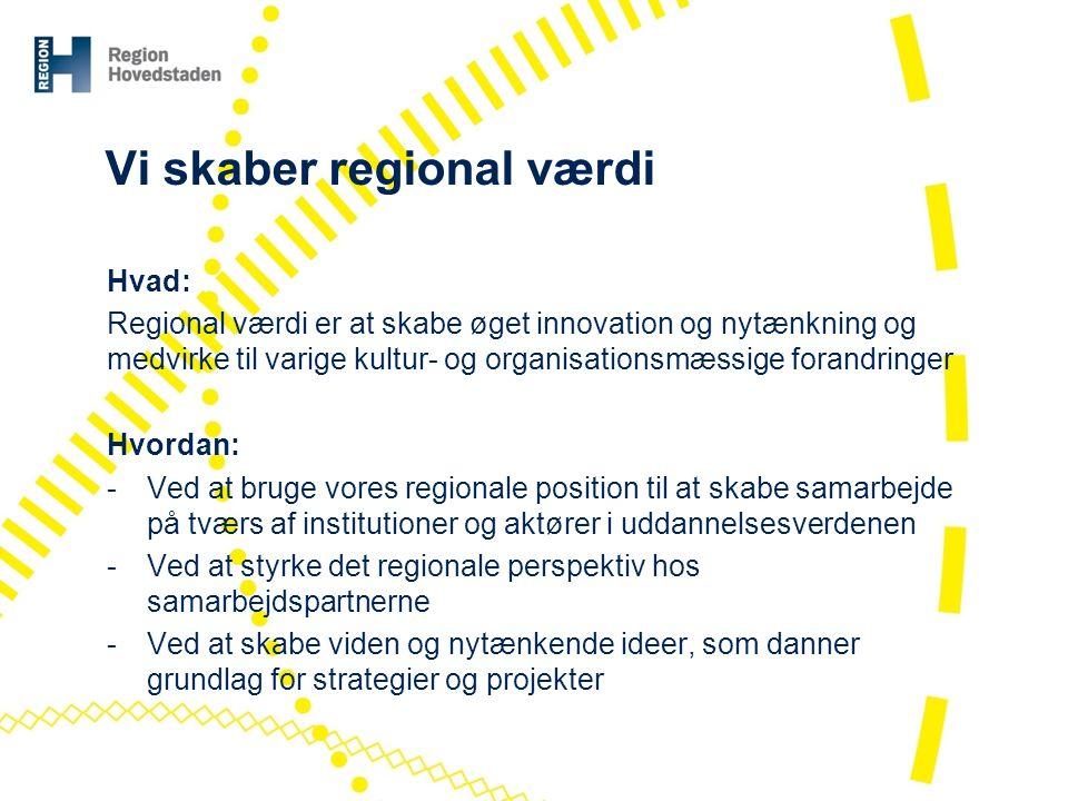 Vi skaber regional værdi
