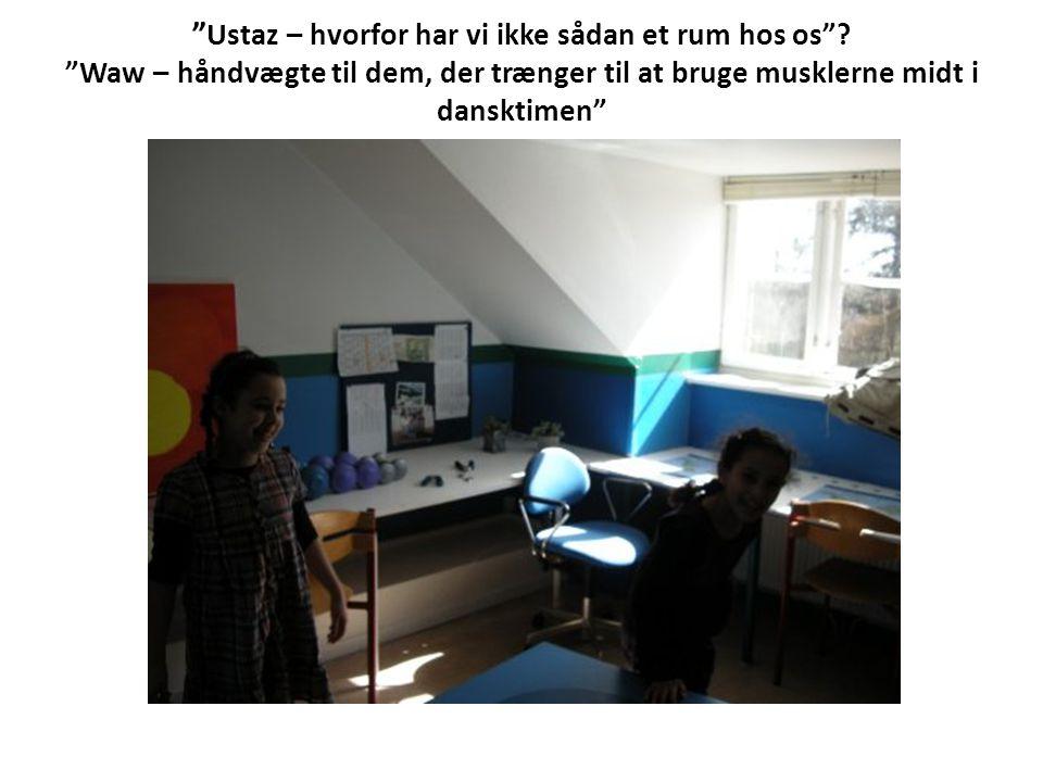 Ustaz – hvorfor har vi ikke sådan et rum hos os