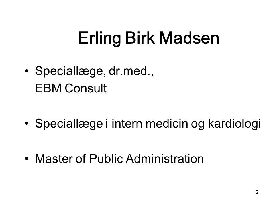 Erling Birk Madsen Speciallæge, dr.med., EBM Consult