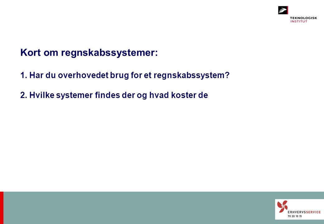 Kort om regnskabssystemer: