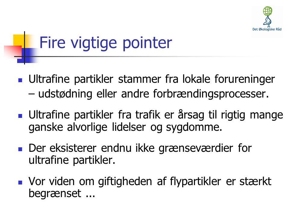 Fire vigtige pointer Ultrafine partikler stammer fra lokale forureninger. – udstødning eller andre forbrændingsprocesser.