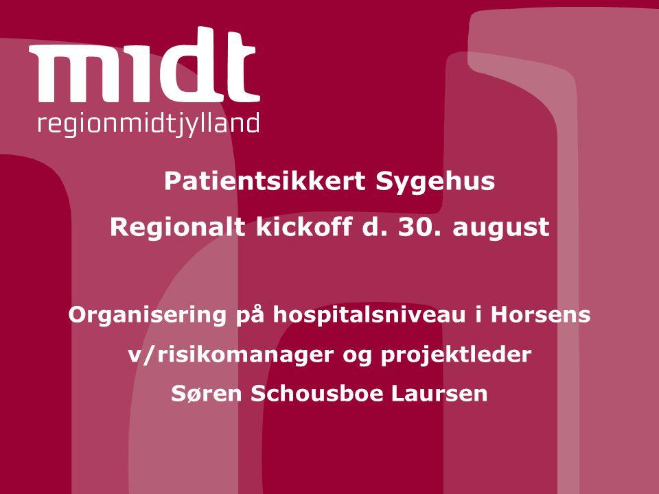 Patientsikkert Sygehus Regionalt kickoff d. 30. august