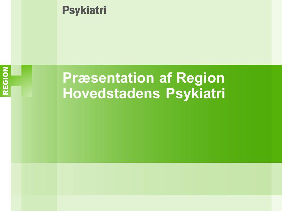 Præsentation af Region Hovedstadens Psykiatri