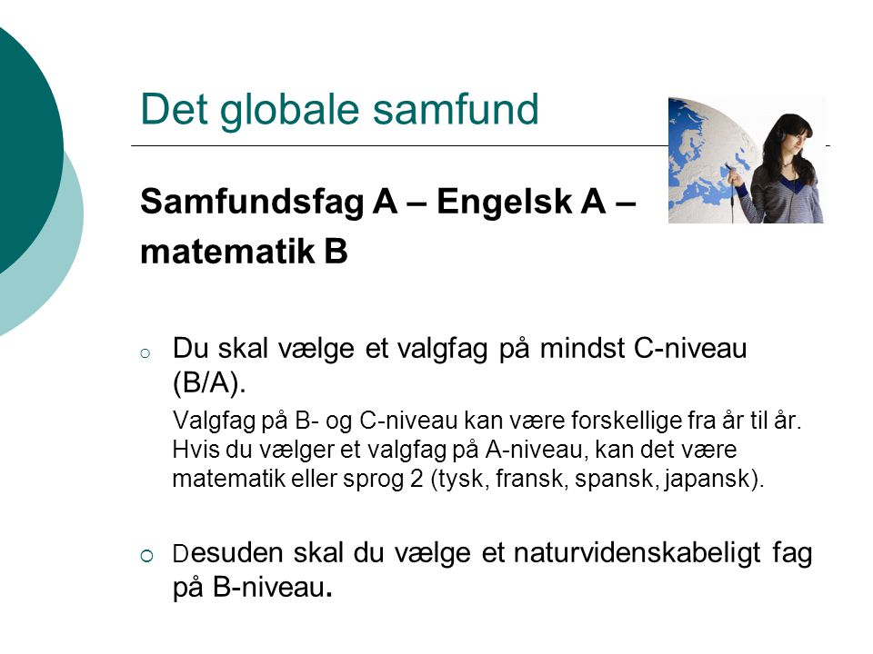 Det globale samfund Samfundsfag A – Engelsk A – matematik B