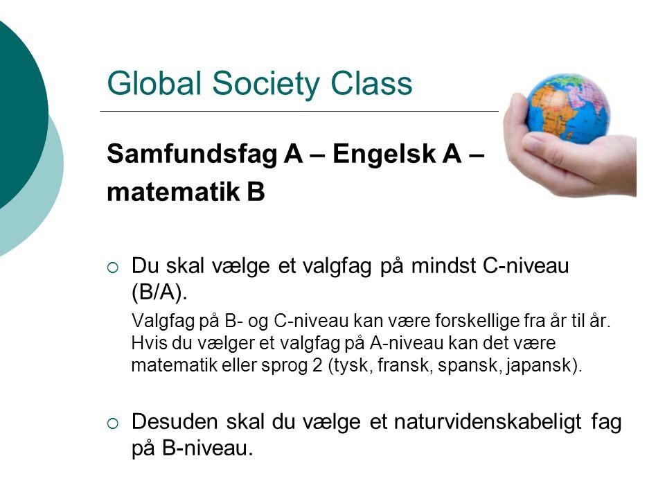 Global Society Class Samfundsfag A – Engelsk A – matematik B