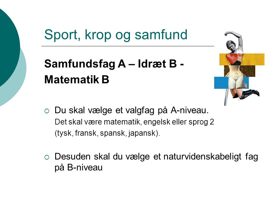 Sport, krop og samfund Samfundsfag A – Idræt B - Matematik B