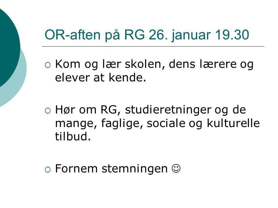 OR-aften på RG 26. januar 19.30 Kom og lær skolen, dens lærere og elever at kende.