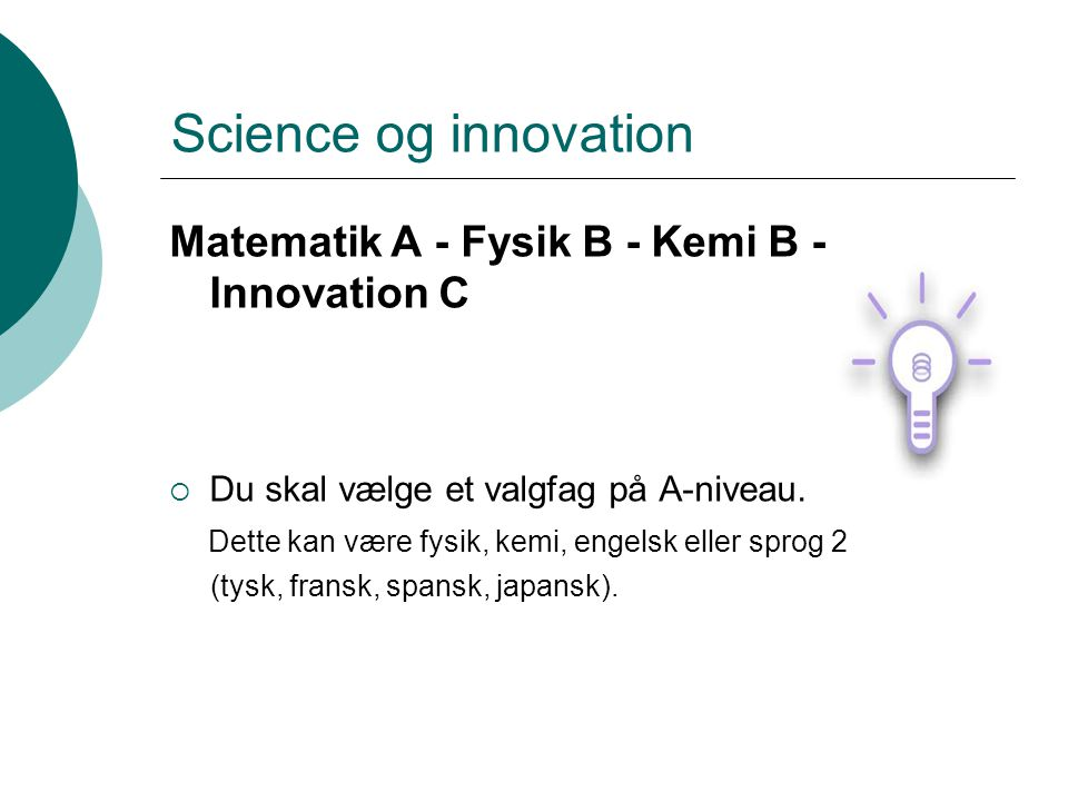 Science og innovation Matematik A - Fysik B - Kemi B - Innovation C