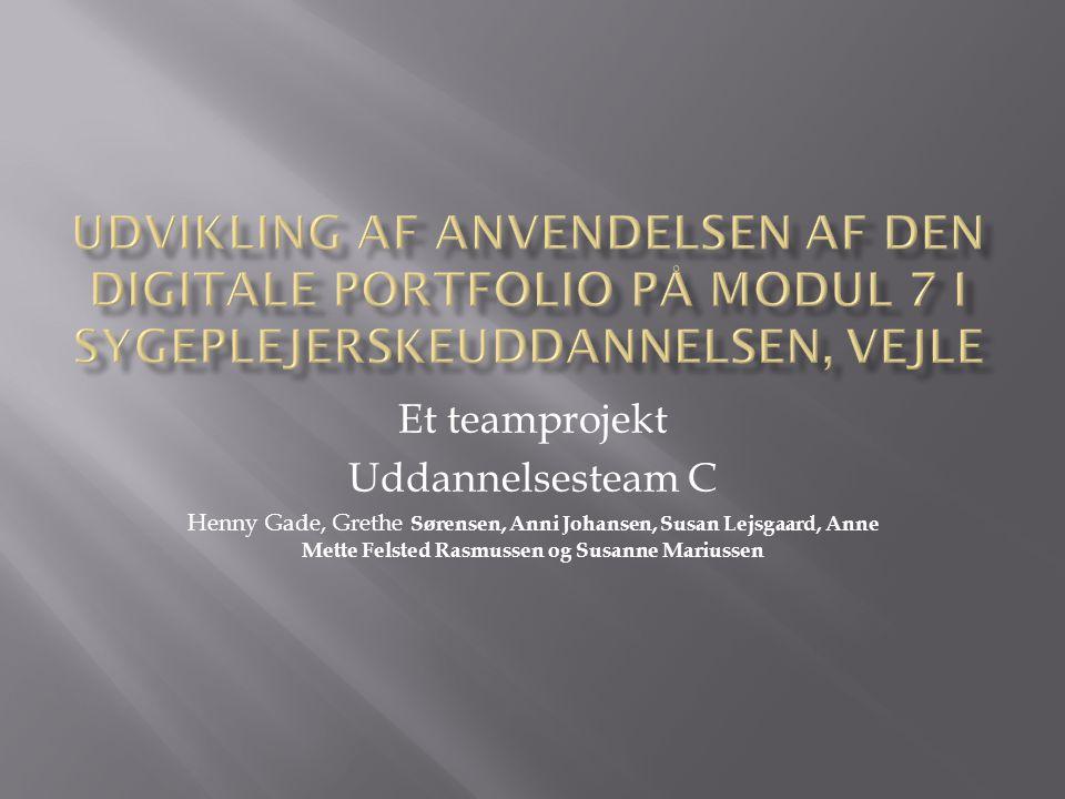 Udvikling af anvendelsen af den digitale portfolio på modul 7 i Sygeplejerskeuddannelsen, Vejle