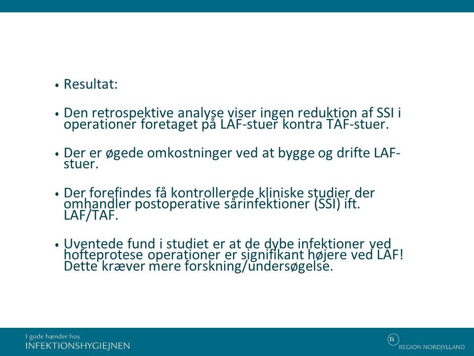 Resultat: Den retrospektive analyse viser ingen reduktion af SSI i operationer foretaget på LAF-stuer kontra TAF-stuer.