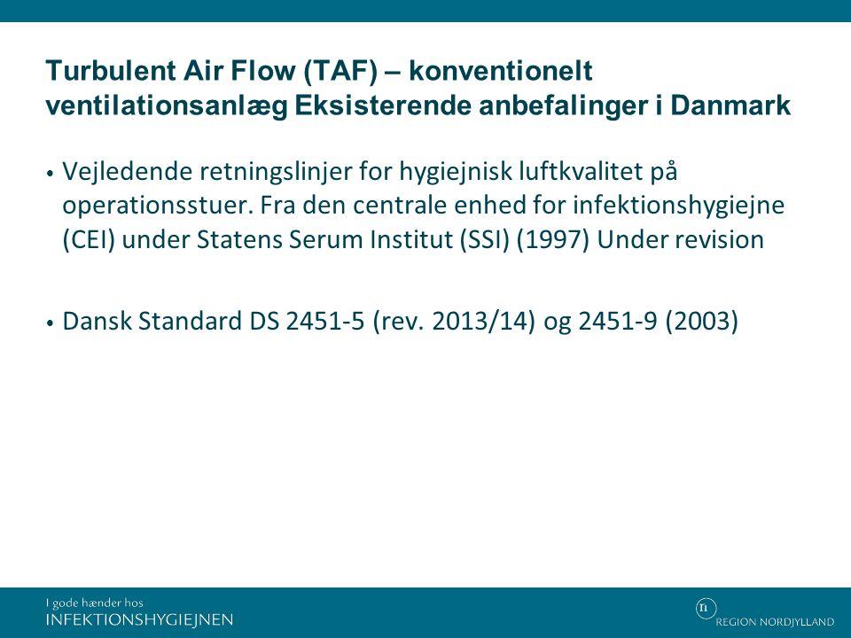Turbulent Air Flow (TAF) – konventionelt ventilationsanlæg Eksisterende anbefalinger i Danmark