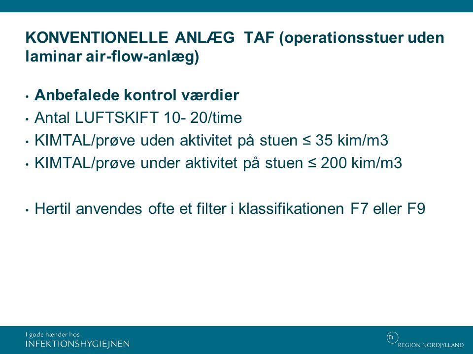 KONVENTIONELLE ANLÆG TAF (operationsstuer uden laminar air-flow-anlæg)