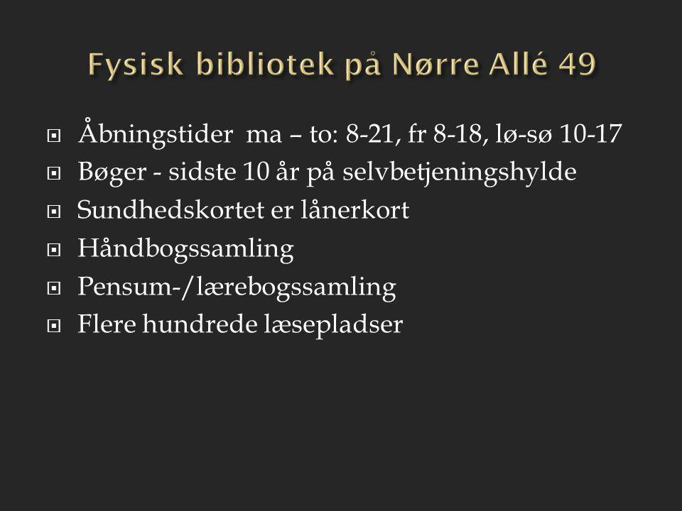 Fysisk bibliotek på Nørre Allé 49