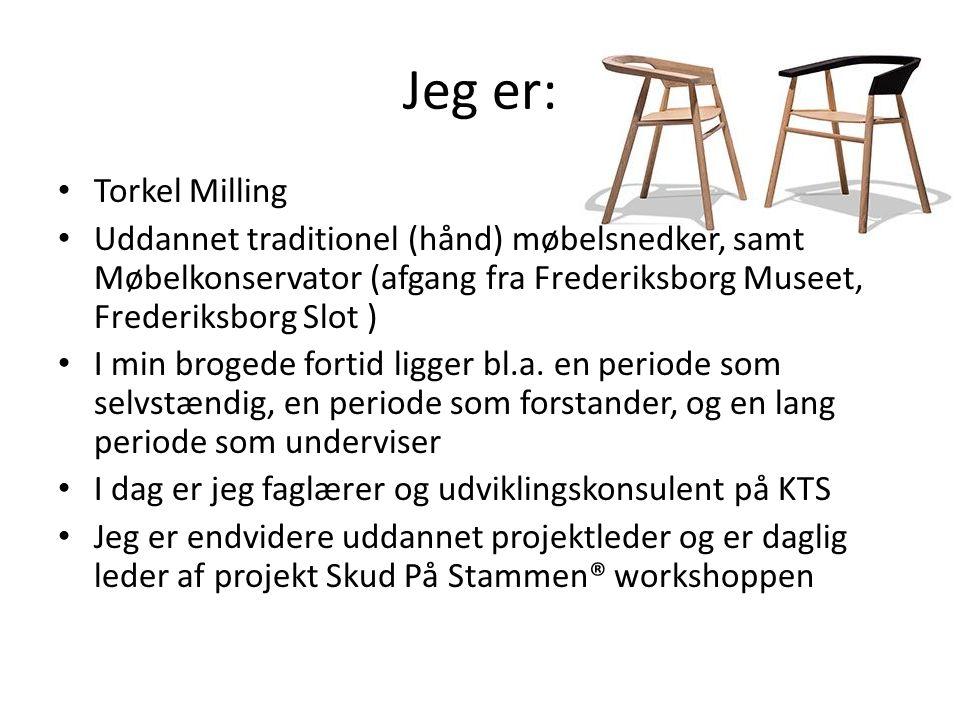 Jeg er: Torkel Milling. Uddannet traditionel (hånd) møbelsnedker, samt Møbelkonservator (afgang fra Frederiksborg Museet, Frederiksborg Slot )