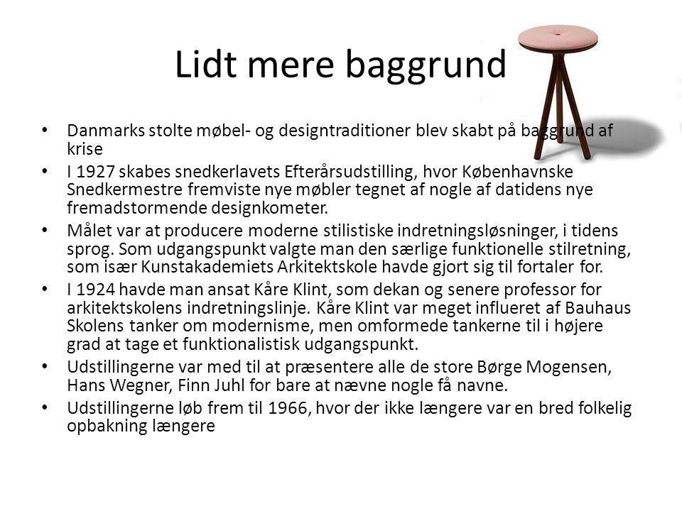 Lidt mere baggrund Danmarks stolte møbel- og designtraditioner blev skabt på baggrund af krise.
