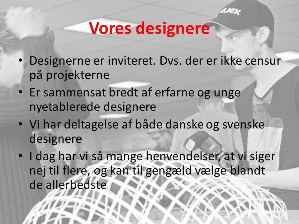 Vores designere Designerne er inviteret. Dvs. der er ikke censur på projekterne. Er sammensat bredt af erfarne og unge nyetablerede designere.