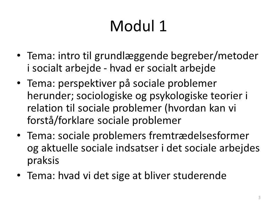 Modul 1 Tema: intro til grundlæggende begreber/metoder i socialt arbejde - hvad er socialt arbejde.