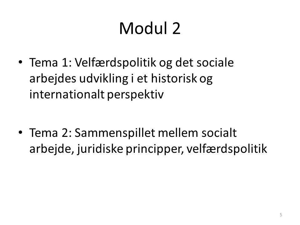 Modul 2 Tema 1: Velfærdspolitik og det sociale arbejdes udvikling i et historisk og internationalt perspektiv.