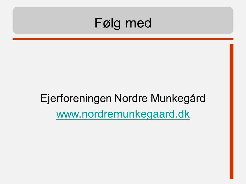 Ejerforeningen Nordre Munkegård www.nordremunkegaard.dk