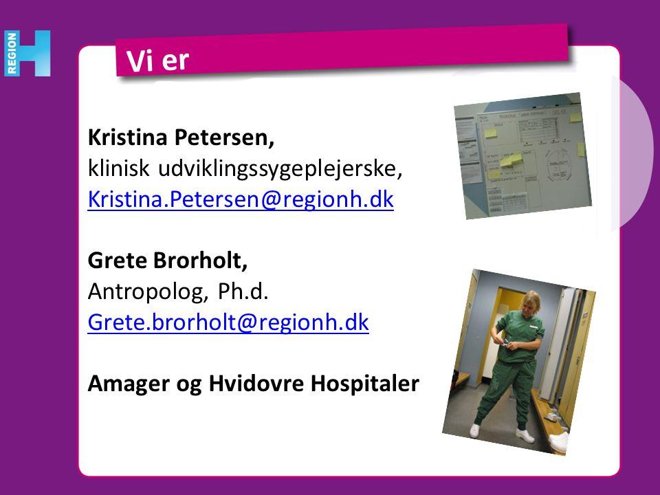 Vi er Kristina Petersen, klinisk udviklingssygeplejerske,