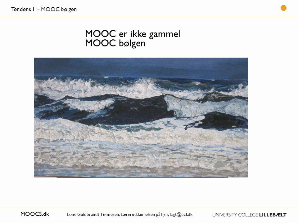 MOOC er ikke gammel MOOC bølgen Tendens 1 – MOOC bølgen