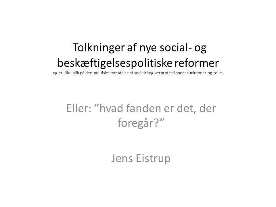 Eller: hvad fanden er det, der foregår Jens Eistrup