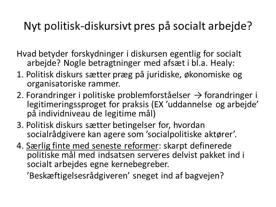 Nyt politisk-diskursivt pres på socialt arbejde