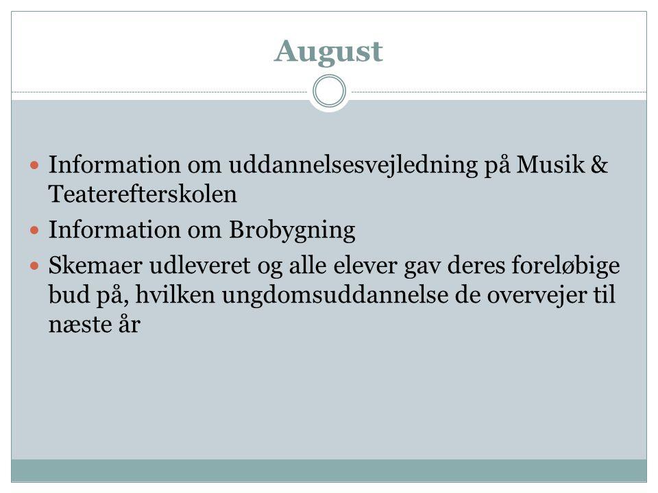 August Information om uddannelsesvejledning på Musik & Teaterefterskolen. Information om Brobygning.