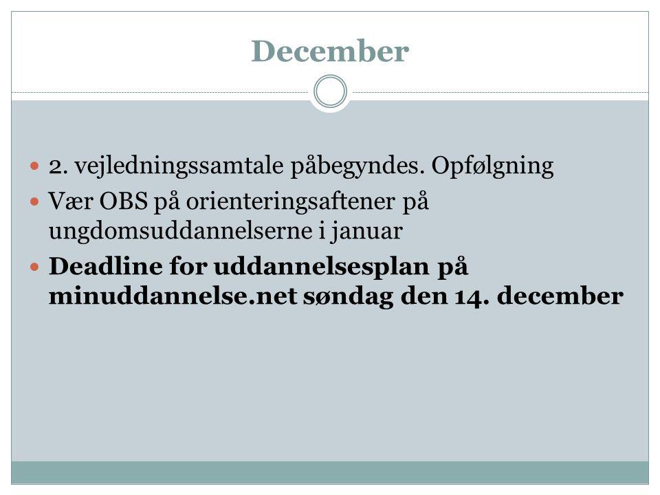 December 2. vejledningssamtale påbegyndes. Opfølgning