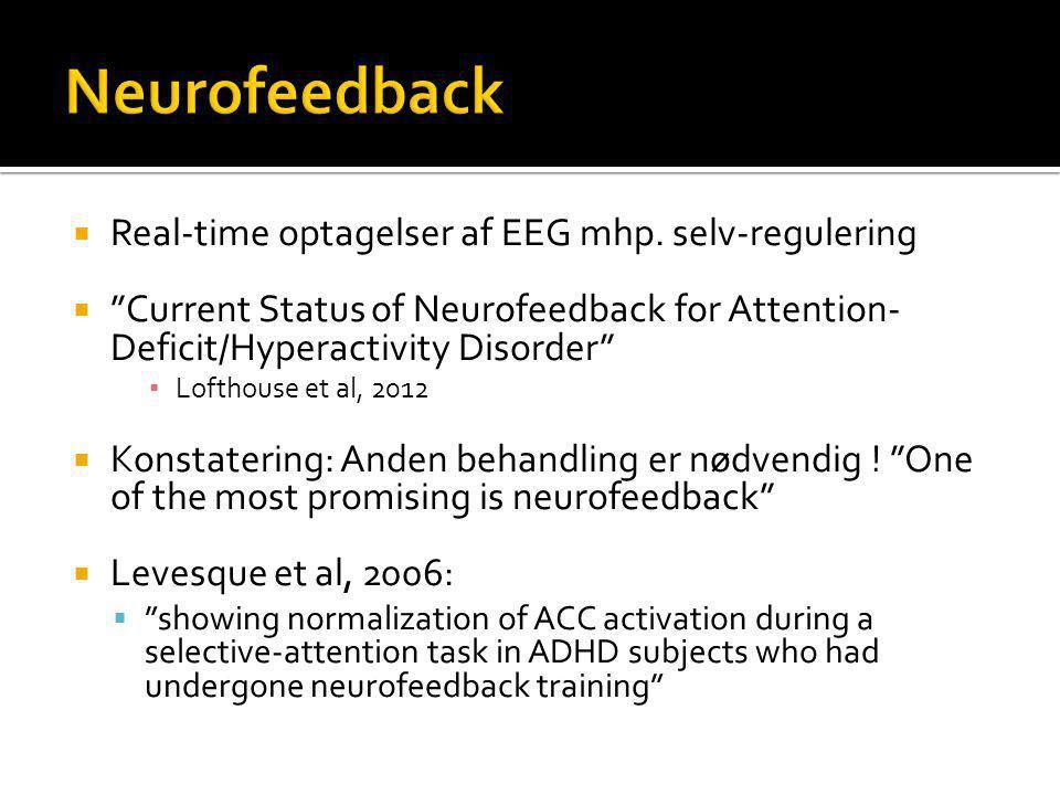 Neurofeedback Real-time optagelser af EEG mhp. selv-regulering
