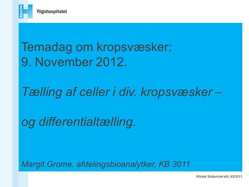 Temadag om kropsvæsker: 9. November 2012.