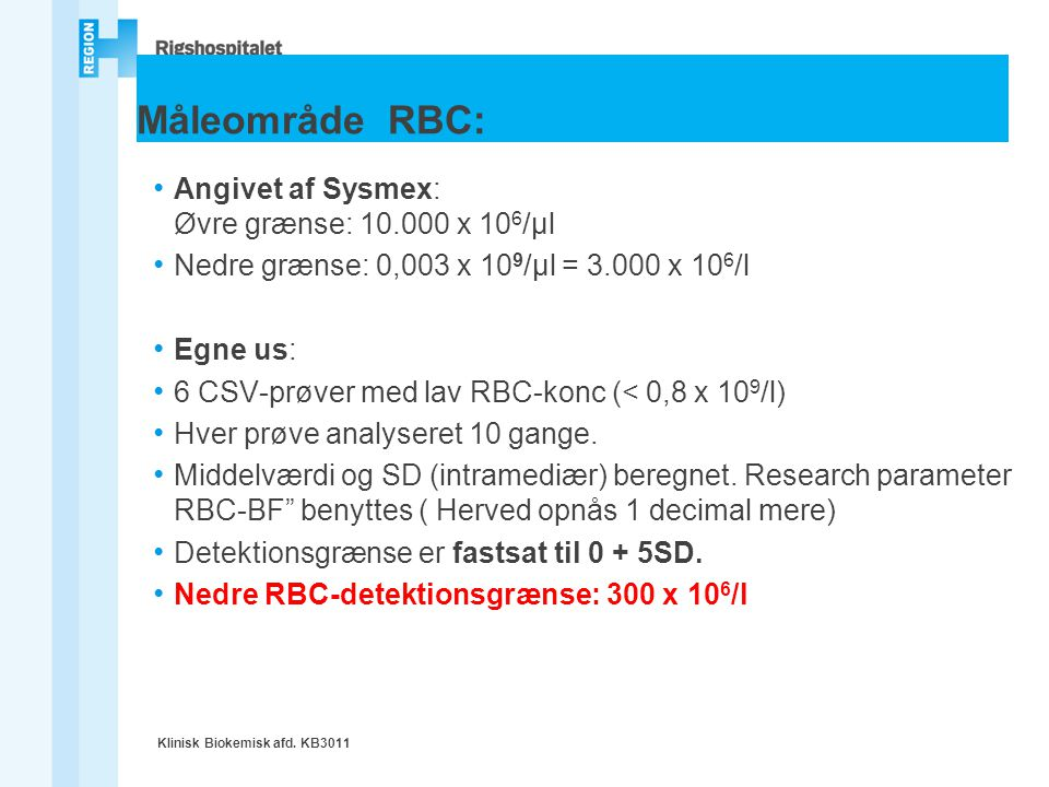 Måleområde RBC: Angivet af Sysmex: Øvre grænse: 10.000 x 106/µl