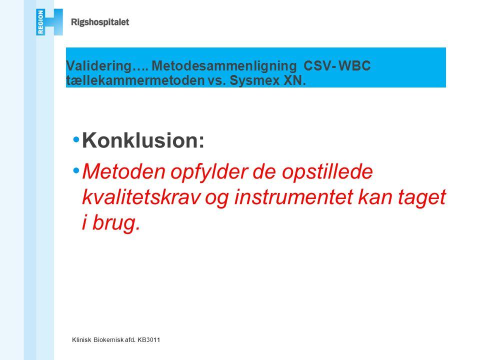 Validering…. Metodesammenligning CSV- WBC tællekammermetoden vs