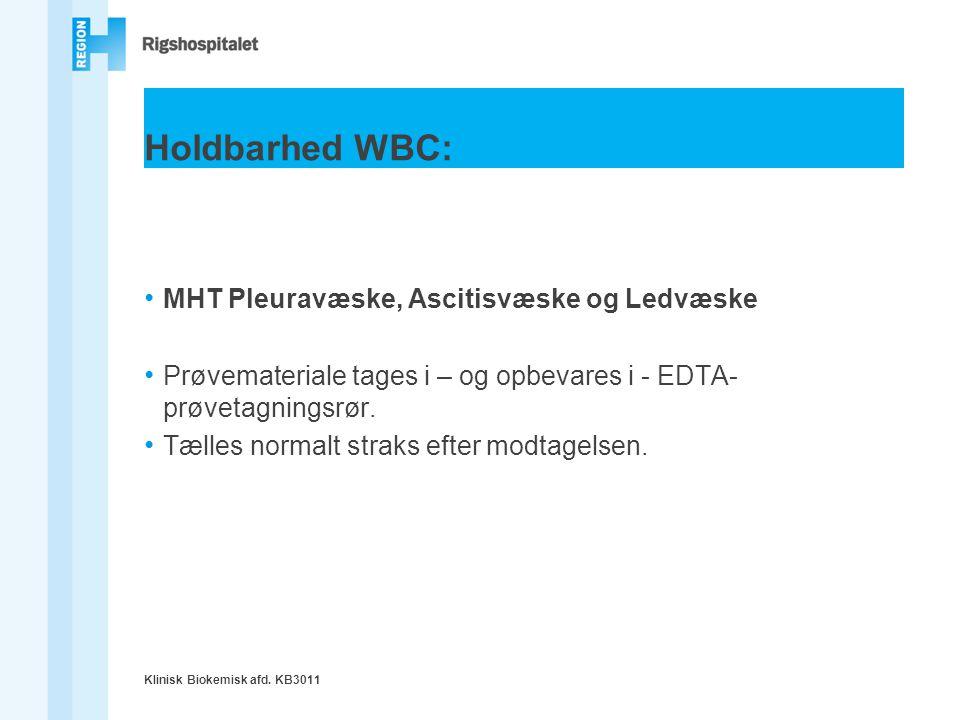 Holdbarhed WBC: MHT Pleuravæske, Ascitisvæske og Ledvæske