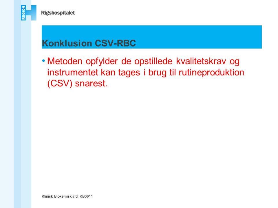 Konklusion CSV-RBC Metoden opfylder de opstillede kvalitetskrav og instrumentet kan tages i brug til rutineproduktion (CSV) snarest.
