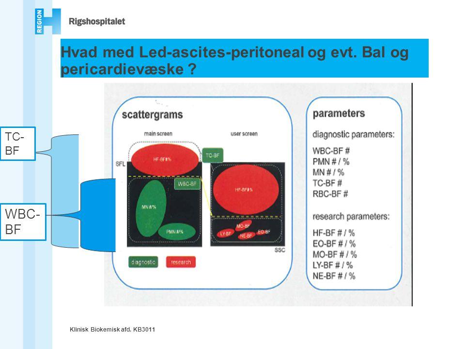 Hvad med Led-ascites-peritoneal og evt. Bal og pericardievæske