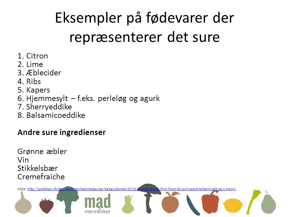 Eksempler på fødevarer der repræsenterer det sure