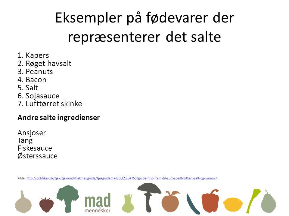 Eksempler på fødevarer der repræsenterer det salte