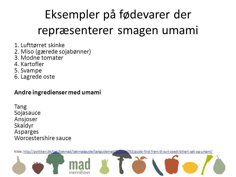 Eksempler på fødevarer der repræsenterer smagen umami