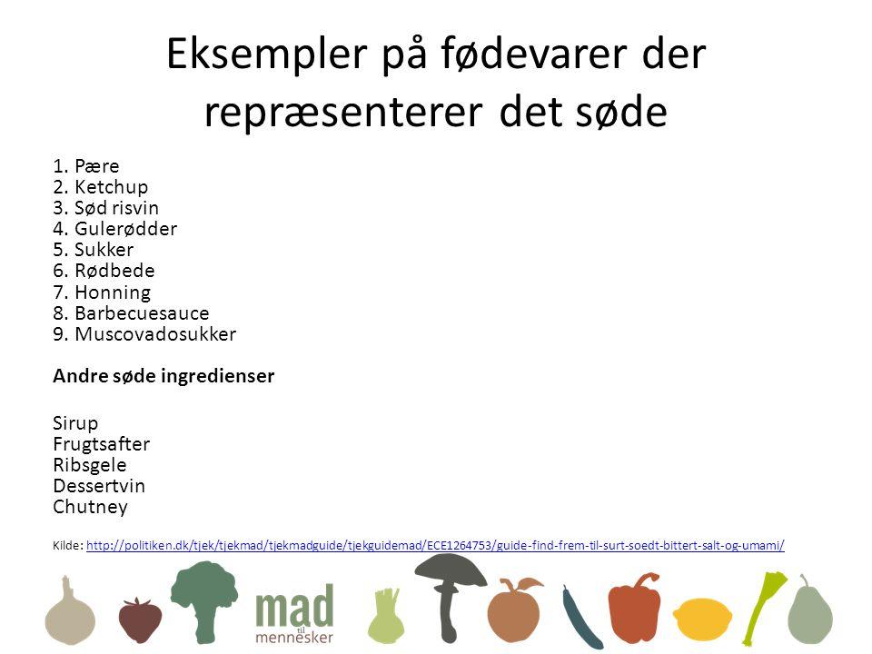 Eksempler på fødevarer der repræsenterer det søde